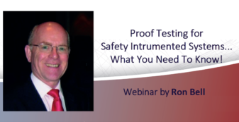 Proof Testing for Safety Instrumented Systems...What You Need to Know! Webinar by Ron Bell - Engineering Safety Consultants