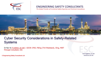 Cyber Security Considerations for Safety-Related Systems - Webinar by Dr Fan Ye Engineering Safety Consultants