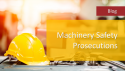 SC-Blog_Machinery-safety-prosecutions