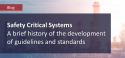 ESC Blog_Safety-Critical-Systems_A-brief-history-of-the-development-of-guidelines-and-standards